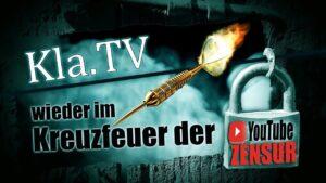 Kla.TV wieder im Kreuzfeuer der YouTube-Zensur!