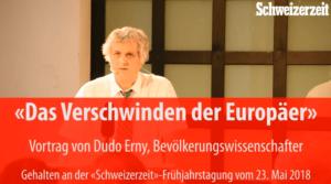 Das Verschwinden der Europäer («Schweizerzeit»-Frühjahrstagung 2018)