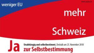 Ja zur Selbstbestimmung: weniger EU - mehr Schweiz !